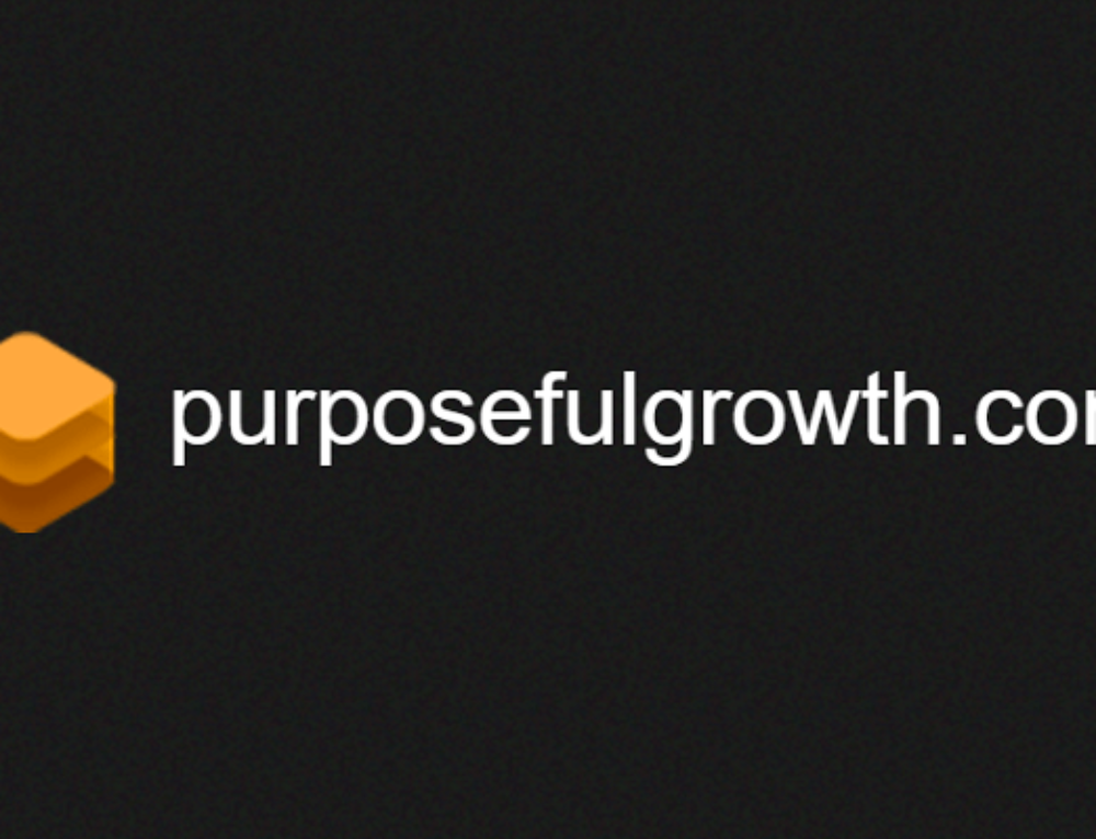 Purposeful Growth